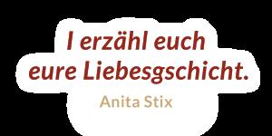 I erzähl euch eure Liebesgschicht – Anita Stix – Freie Rednerin